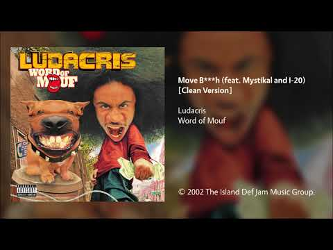 Ludacris - Move B***h (feat. Mystikal and I-20) [Clean Version]