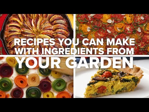 Recipes You Can Make With Ingredients From Your Garden • Tasty Recipes