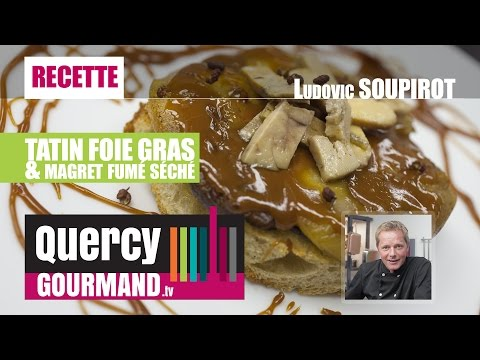 Recette : TATIN foie gras & magret séché – quercygourmand.tv