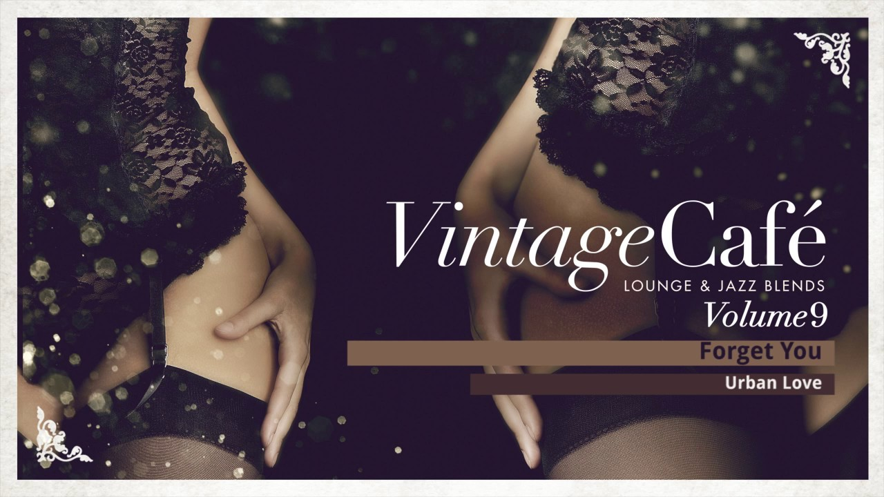 forget you - cee lo green´s song - vintage café - lounge & jazz