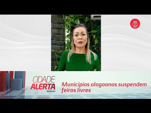 Municípios alagoanos suspendem feiras livres temporariamente