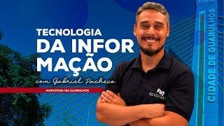 [MARATONA ISS GUARULHOS] Tecnologia da Informação com Gabriel Pacheco