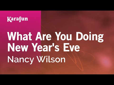 Karaoke What Are You Doing New Year's Eve - Nancy Wilson *