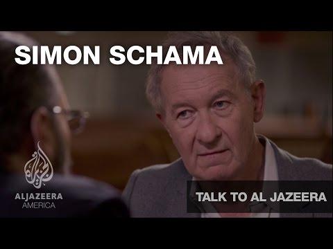 Simon Schama - Talk To Al Jazeera