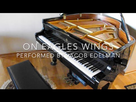 On Eagles Wings Piano Accompaniment Performed by Jacob Edelman