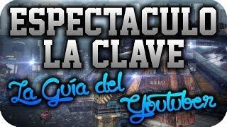 ESPECTÁCULO, la clave | La guía del Youtuber #6