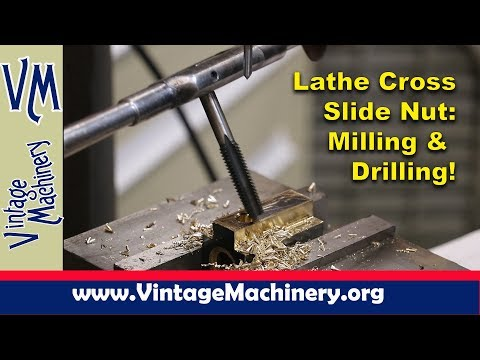 Milling and Drilling a  Cross Slide Acme Nut: Monarch Lathe Restoration - Part 29