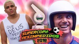 FINAL DA SUPERCOPA DESIMPEDIDOS 2018