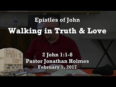 Walking in Truth & Love (2 John 1:1-8)