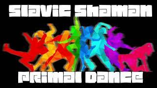 Slavic Shaman - Primal Dance (Chillout/Dub/Psybient Mix)