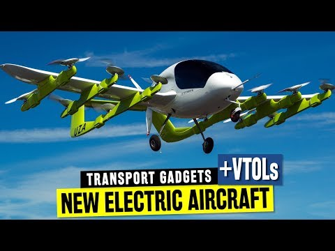 7 Revolutionary Aircraft w/ Electric Propulsion and Vertical Take-Off / Landing Capabilities