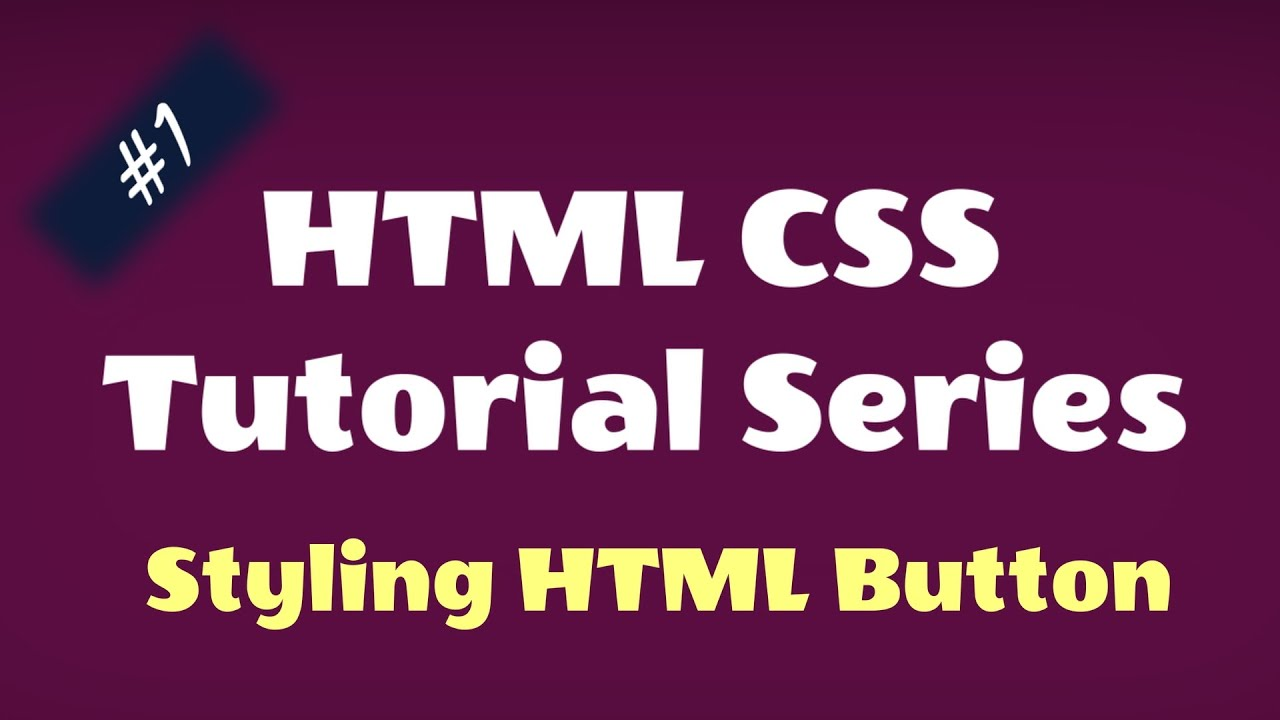 Learn CSS : Style HTML Button Using CSS