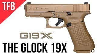 NEW GLOCK 19X: GLOCK's MHS Gun Released to the Public