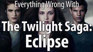 Everything Wrong With The Twilight Saga: Eclipse