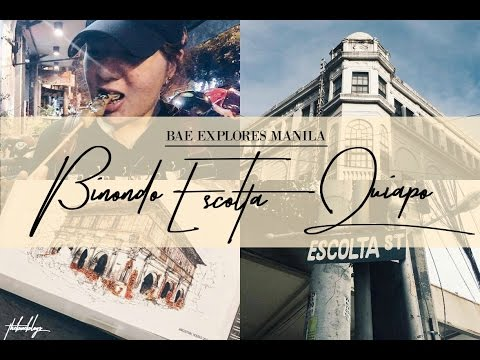 Bae Explores Manila Ep.1 • Binondo | Escolta | Quiapo 🇵🇭