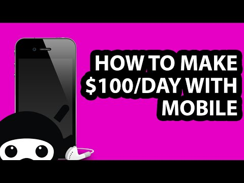 How to make $100/day with Mobile
