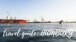LIVING THE LOCAL LIFE IN HAMBURG, GERMANY (TRAVEL GUIDE)