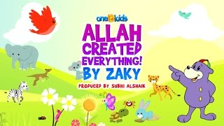 Nasheed - Allah Created Everything By Zaky