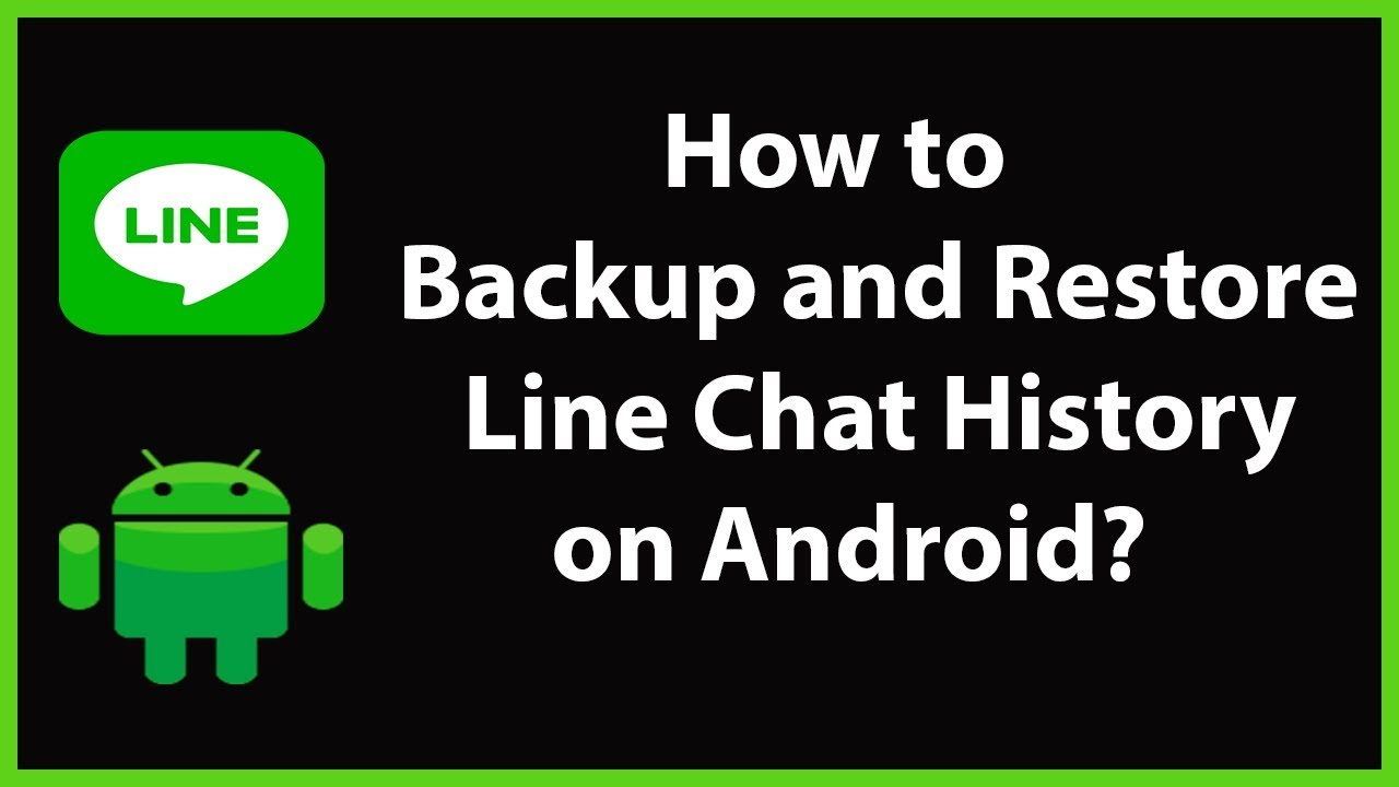 How to Backup and Restore LINE Chat History on Android-2019?