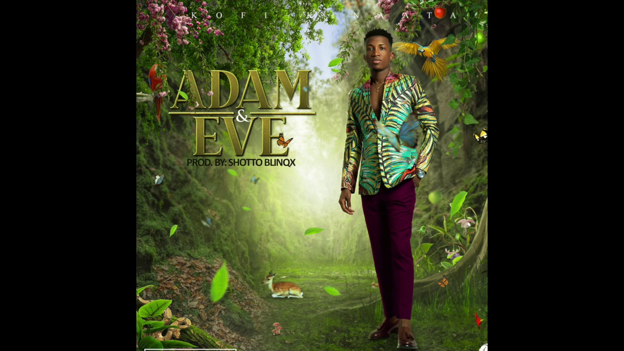 Kofi Kinaata - Adam & Eve (Audio Slide) - YouTube