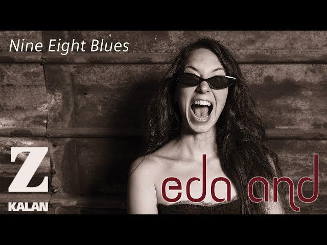 Eda And - Nine Eight Blues [ Augmented Life © 2018 Z Müzik ]