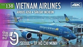 [M9] #138: Bay từ Hàn Quốc về nước với Vietnam Airlines | Yêu Máy Bay