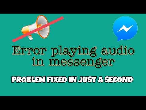 How To Fix Error Playing Audio On Messenger