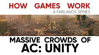 Massive Crowds of Assassin's Creed: Unity | How Games Work