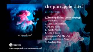 The Pineapple Thief - Burning Pieces (Acoustic) (from All The Wars)