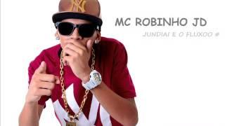 MC Robinho JD - Jundiai é o Fluxo (Lançamento 2015)