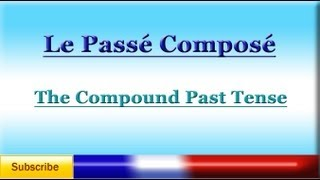 French Lesson 67 - Learn French Compound Past Tense - Passé Composé
