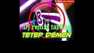 DJ remix tarling tetep demen