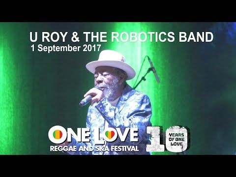 U Roy   LIVE    One Love Festival 2017 UK