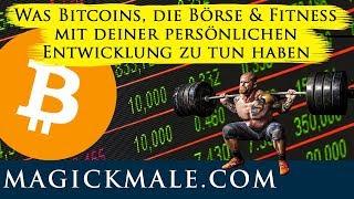 Was Bitcoins, die Börse & Fitness mit deiner persönlichen Entwicklung zu tun haben