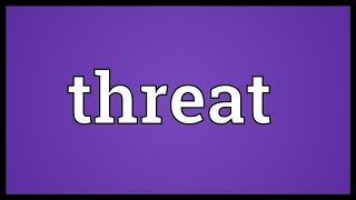 Threat Meaning