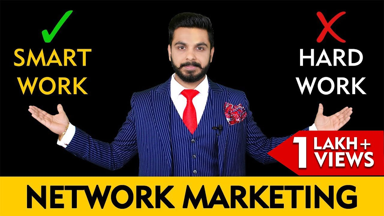 Smart Work in Network Marketing | MLM Techniques