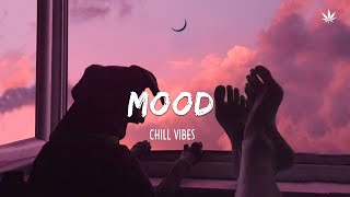 Mood - Chill Vibes 🍒🍒🍒 English Chill Songs - Best Pop  Mix