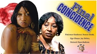 Final Coincidence  - Nigerian Nollywood  Movie