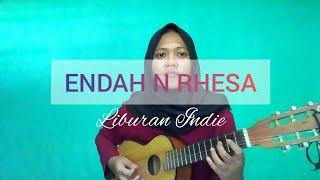 ENDAH N RHESA - LIBURAN INDIE (COVER)