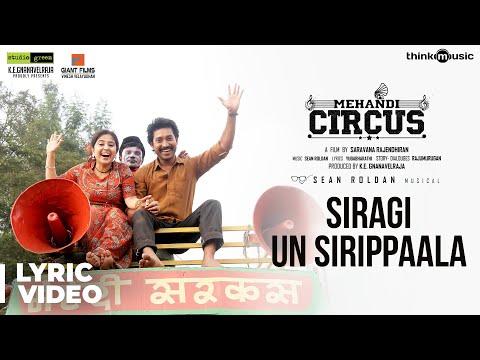 Mehandi Circus | Siragi Un Sirippaala Song Lyrical | Sean Roldan | Ranga | Saravanaa Rajendran