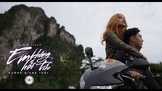 Hương Giang (Idol) - Em Không Hối Tiếc - Những cảnh quay 18+ fail không thể nhịn cười