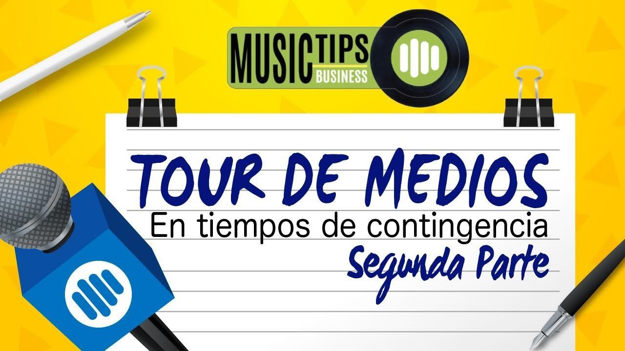 Music Tips: Tour de Medios en tiempos de contingencia (2da parte)