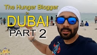 In Dubai Part-2 Vlog | Travel Diaries | The Hunger Blogger