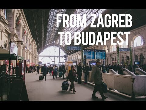 FROM ZAGREB TO BUDAPEST