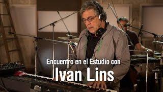 Ivan Lins y Aca Seca Trío - Choro das aguas - Encuentro en el Estudio - Temporada 7