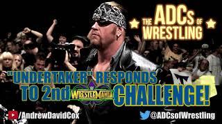 """Undertaker"" Responds to John Cena's 2nd WrestleMania Challenge! - The ADCs of Wrestling"