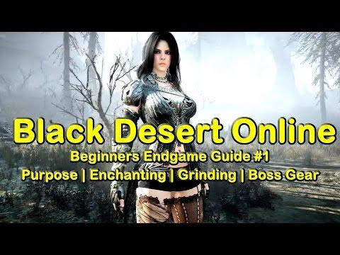 Black Desert Online (BDO) Beginners Endgame Guide #1 - Purpose, Enchanting, Grinding, Boss Gear