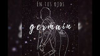 Germaín - En Tus Ojos (Lyric Video)