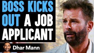 Boss KICKS OUT A JOB APPLICANT, He Lives To Regret It | Dhar Mann