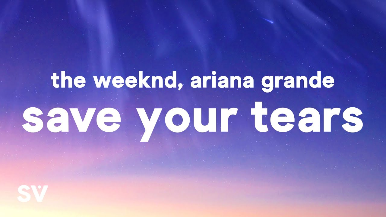 The Weeknd & Ariana Grande - Save Your Tears (Remix) (Lyrics)